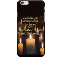 A candle for all those tortured by the psychiatric regime this Christmas iPhone Case/Skin