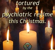 A candle for all those tortured by the psychiatric regime this Christmas by Initially NO