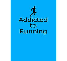 Addicted to Running - Sports Marathon Fitness Jogging T-Shirt Photographic Print