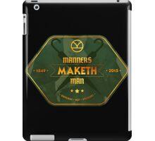 Manners. Maketh. Man. iPad Case/Skin