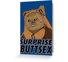 Ewok - Surprise Buttsex Greeting Card