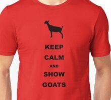 Keep Calm Show Goats Unisex T-Shirt