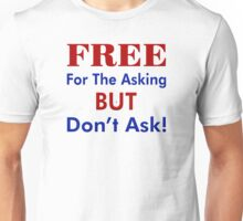 Free For The Asking Unisex T-Shirt