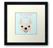 Life is beautiful! Smile!  Framed Print