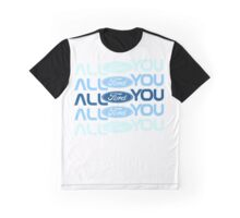All Ford You Graphic T-Shirt