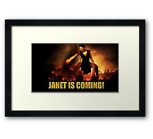 Janet, Coming For You! Framed Print
