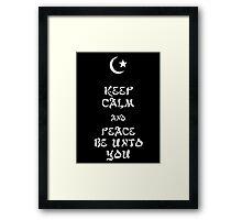 Keep Calm and Peace Be Unto You Framed Print