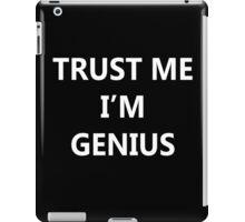 Trust Me I'm Genius iPad Case/Skin