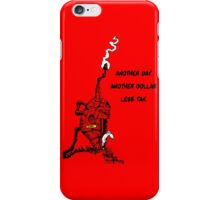 Another day, another dollar, less tax iPhone Case/Skin