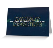 The Force Awakened Late Today Greeting Card