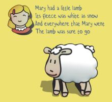 Mary had a little lamb, Its fleece was white as snow Kids Tee