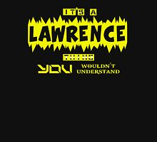 it is LAWRENCE thing... Unisex T-Shirt