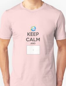 Keep calm and IE T-Shirt