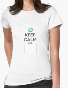 Keep calm and IE Womens Fitted T-Shirt