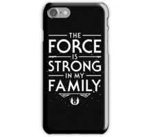 The Force of the Family iPhone Case/Skin