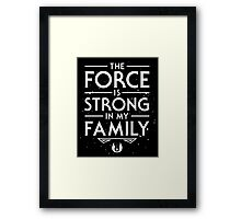 The Force of the Family Framed Print