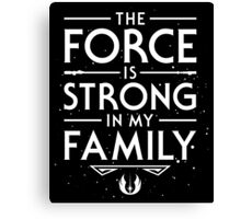 The Force of the Family Canvas Print