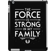 The Force of the Family iPad Case/Skin