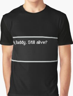 "Earthbound ""Yo, Buddy. Still alive?"" ヾ(〃^∇^)ノ♪ Graphic T-Shirt"