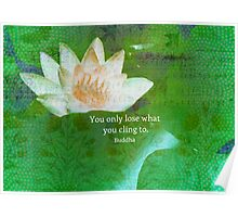 Buddha quote WITH WHITE LOTUS FLOWER Poster