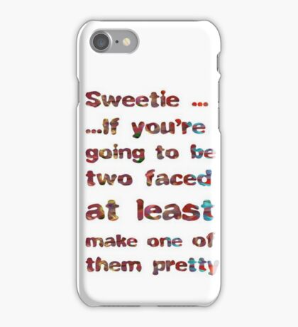 If You're Going To Be Two Faced iPhone Case/Skin