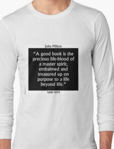 A Good Book Is The Precious Life Blood - Milton Long Sleeve T-Shirt