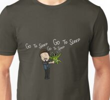 Go to Sleep! Unisex T-Shirt