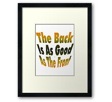 Back And Front Are Good Framed Print