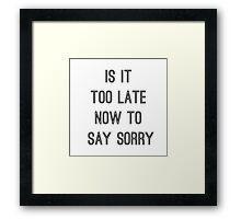 Sorry Framed Print