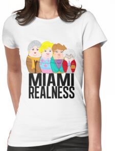 Miami Realness Womens Fitted T-Shirt