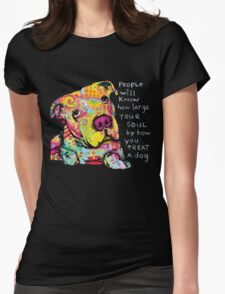 PITBULL LOVER-PEOPLE WILL KNOW HOW LARGE YOUR SOUL BY HOW YOU TREAT A DOG T-Shirt
