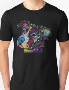 PITBULL LOVER-IN A PERFECT WORLD EVERY DOG HAS A HOME T-Shirt