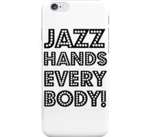 Jazz Hands, Everybody! iPhone Case/Skin