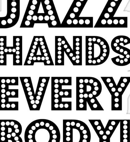Jazz Hands, Everybody! Sticker