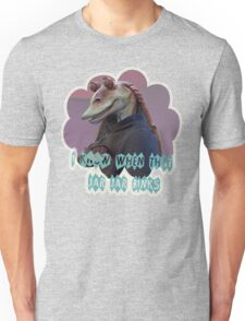 You know when that Jar Jar Blinks Unisex T-Shirt