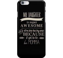 My daughter is awesome iPhone Case/Skin