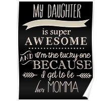 My daughter is awesome Poster