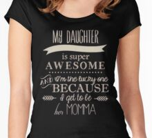 My daughter is awesome Women's Fitted Scoop T-Shirt