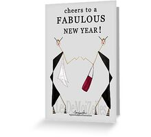 CHEERS TO FABULOUS NEW YEAR ! Greeting Card