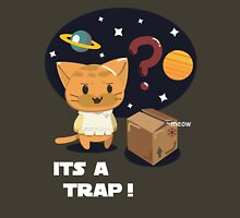 Its a Cat Trap! Unisex T-Shirt