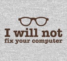 I will NOT fix your computer One Piece - Long Sleeve