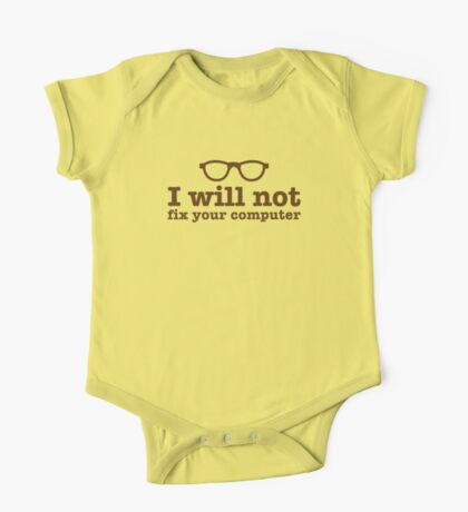 I will NOT fix your computer One Piece - Short Sleeve