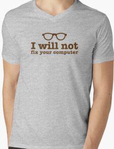 I will NOT fix your computer Mens V-Neck T-Shirt