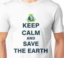 Keep Calm and Save The Earth Unisex T-Shirt