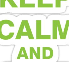 Keep Calm and Save The Earth Sticker