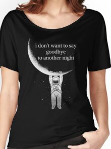 another night Women's Relaxed Fit T-Shirt