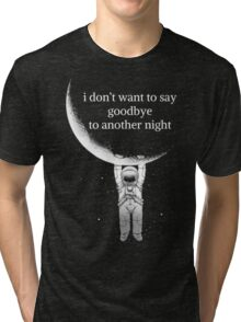 another night Tri-blend T-Shirt