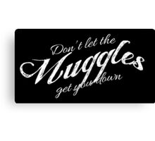 Don't let the Muggles get you down white Canvas Print