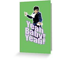 Austin Powers Yeah Baby Yeah T-shirt Greeting Card