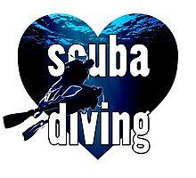 LOVE Scuba Diving!! Photographic Print